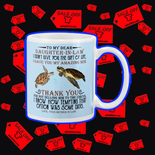 Turtle to my dear daughter in law mug - blue