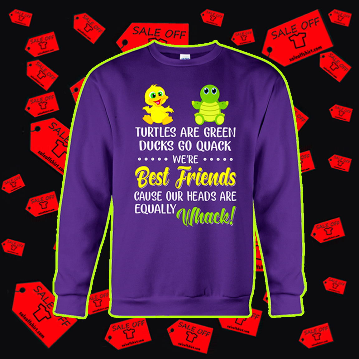 Turtles are green ducks go quack we're best friends sweatshirt
