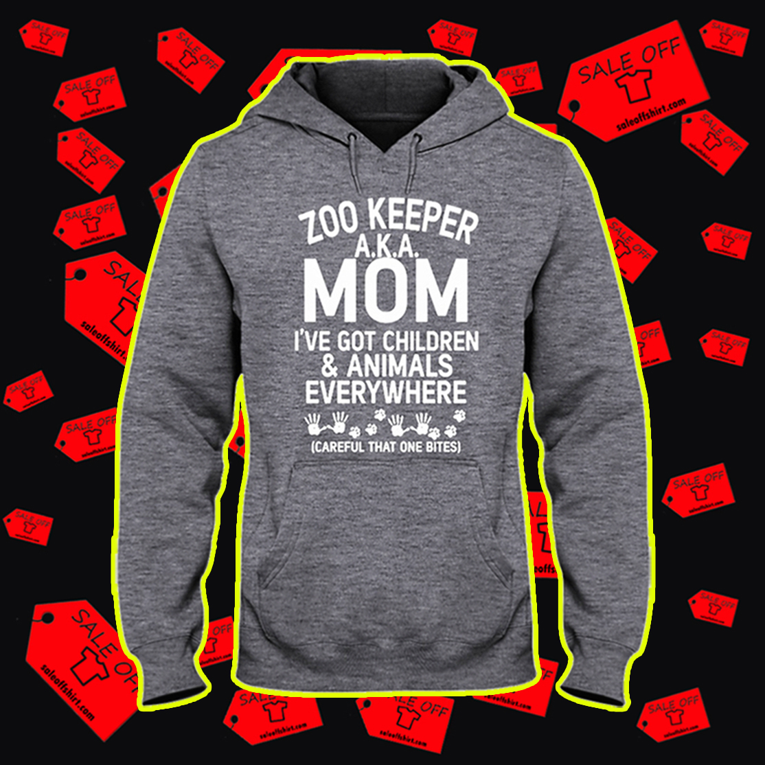Zoo keeper AKA mom I've got children and animals everywhere hooded sweatshirt