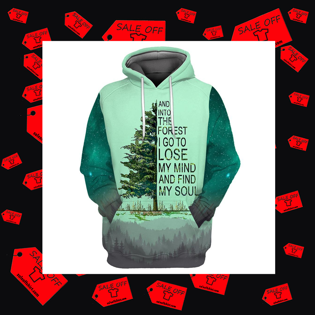 And Into The Forest I Go To Lose My Mind And Find My Soul Hoodie 3D