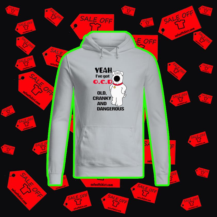 Bear Yeah I've got OCD old cranky and dangerous hoodie