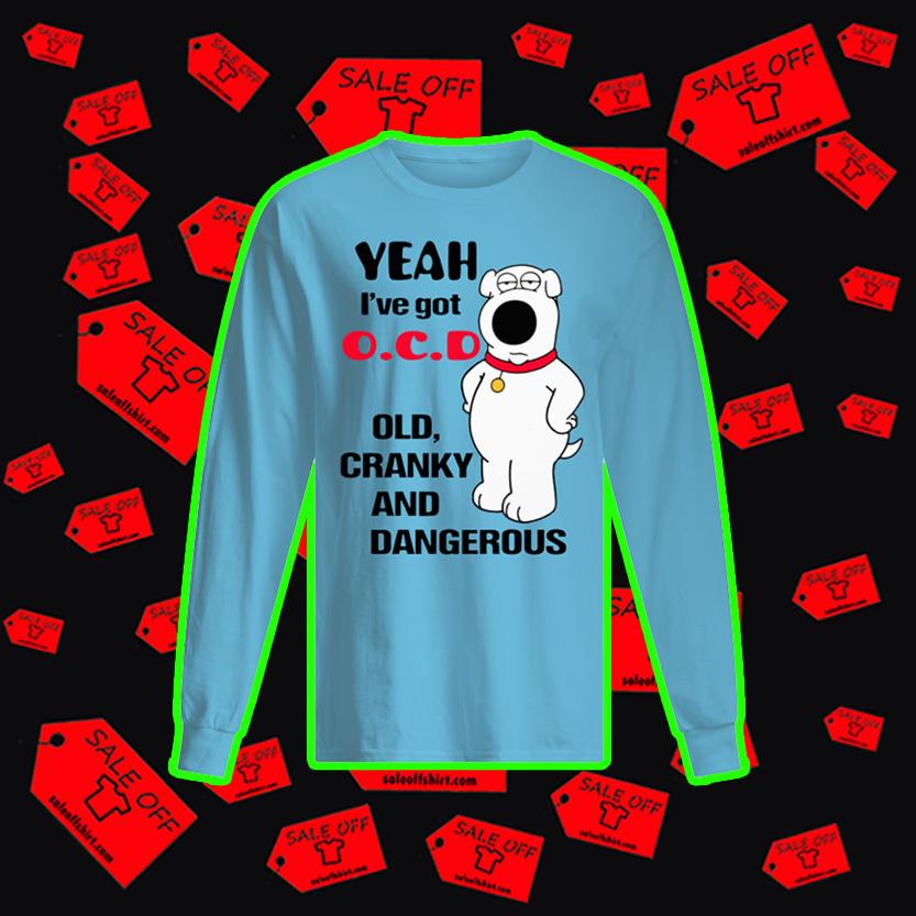 Bear Yeah I've got OCD old cranky and dangerous long sleeved t-shirt