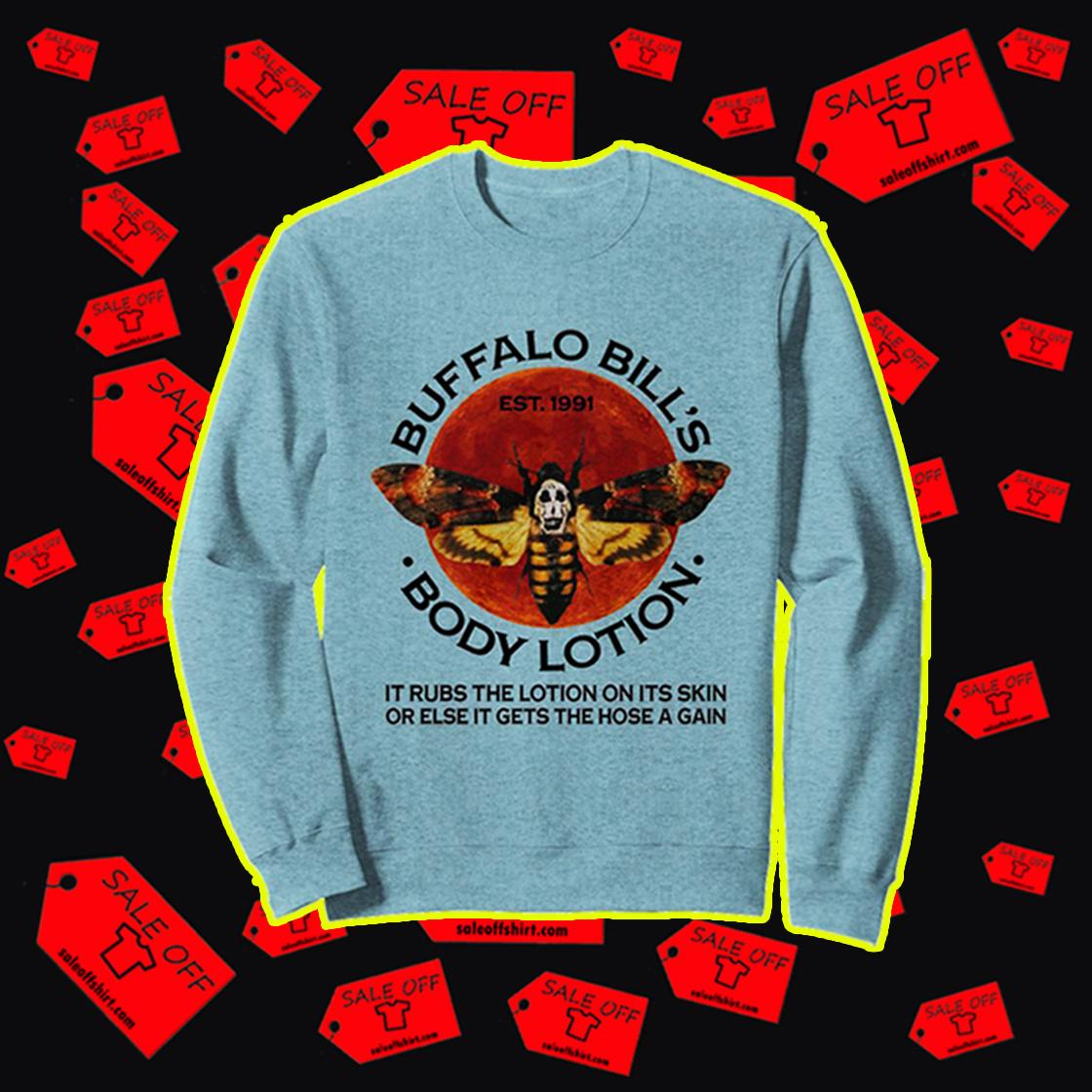 Buffalo bill's body lotion sweatshirt