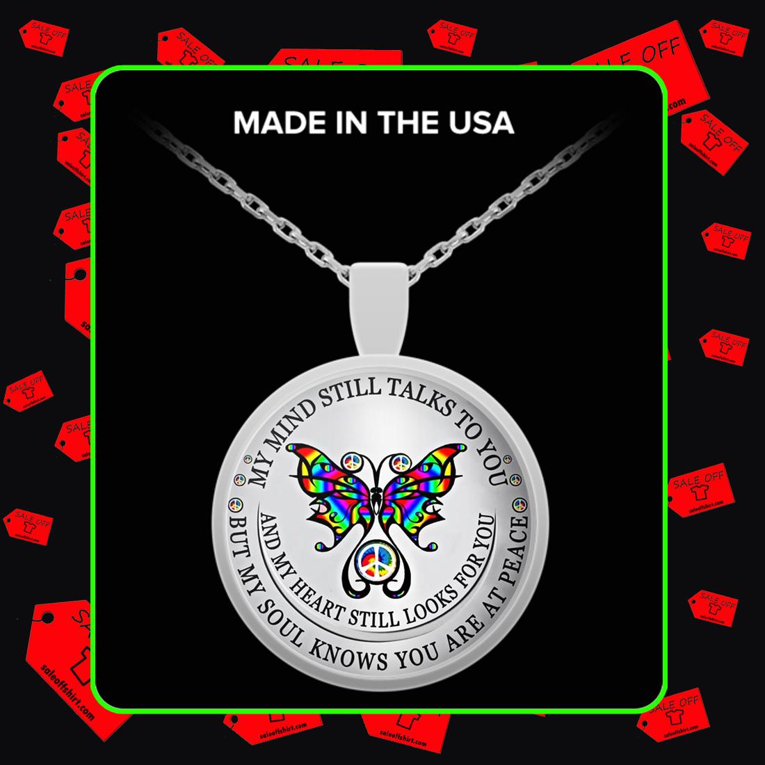 Butterfly peace my mind still talks to you necklace
