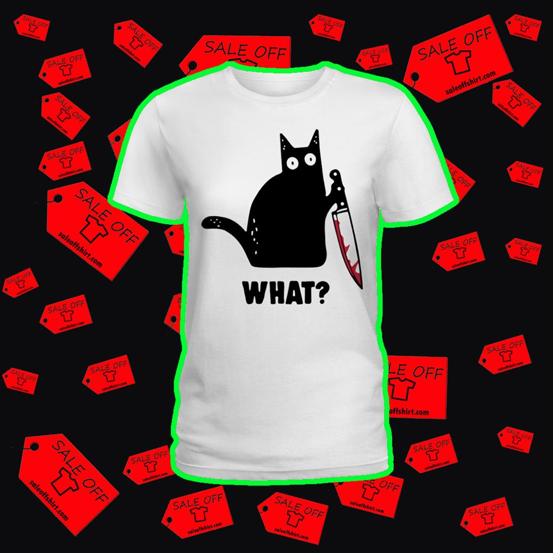 Cat what knife ladies shirt