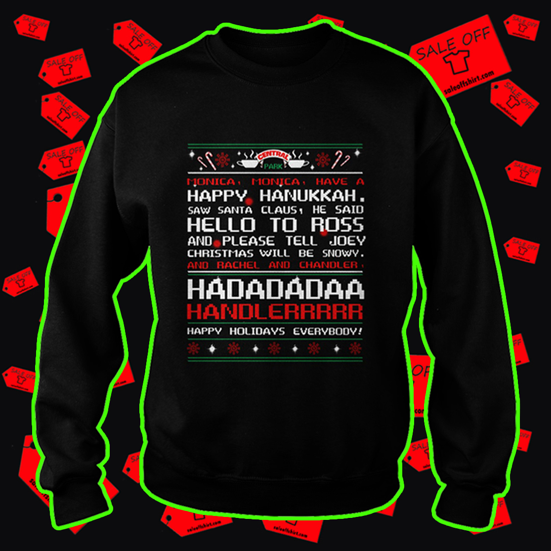 Central Park monica monica have a happy hanukkah ugly sweatshirt