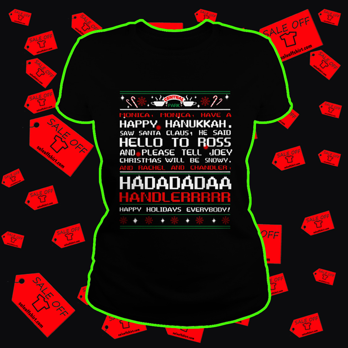 Central Park monica monica have a happy hanukkah ugly t-shirt