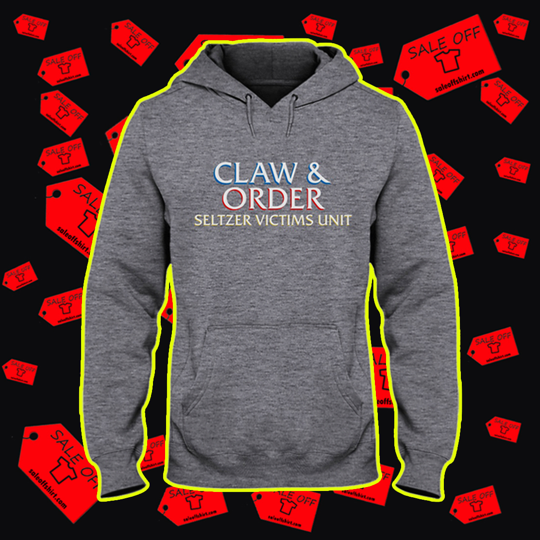 Claw and order seltzer victims unit hooded sweatshirt