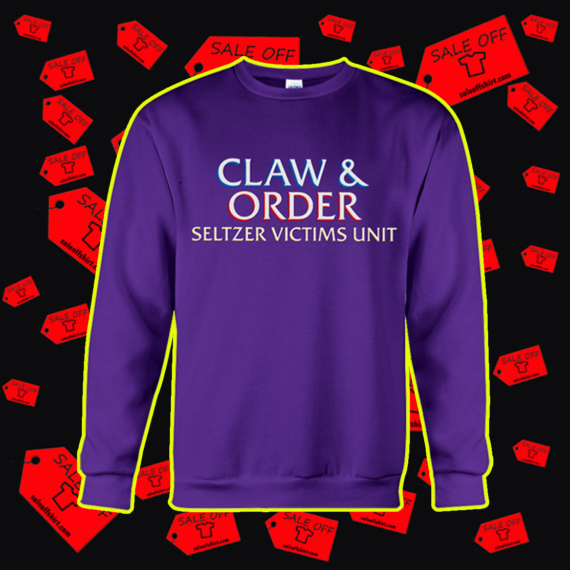 Claw and order seltzer victims unit sweatshirt
