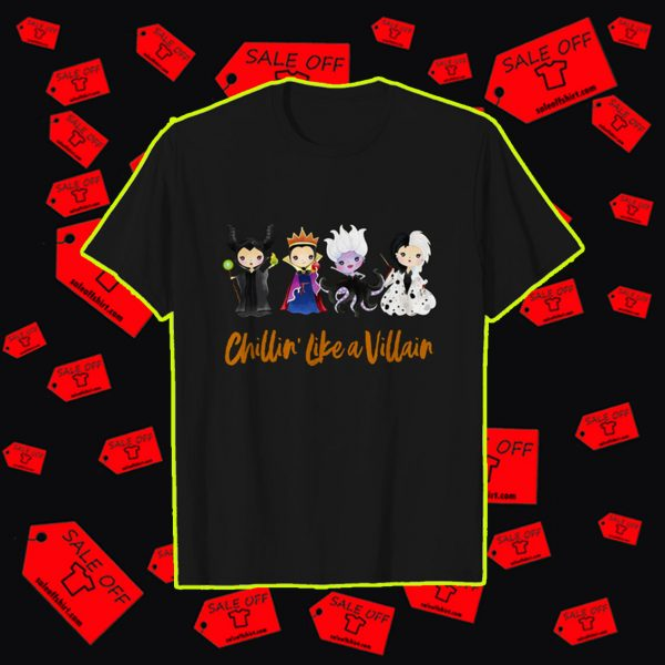 Disney chillin' like a villain shirt