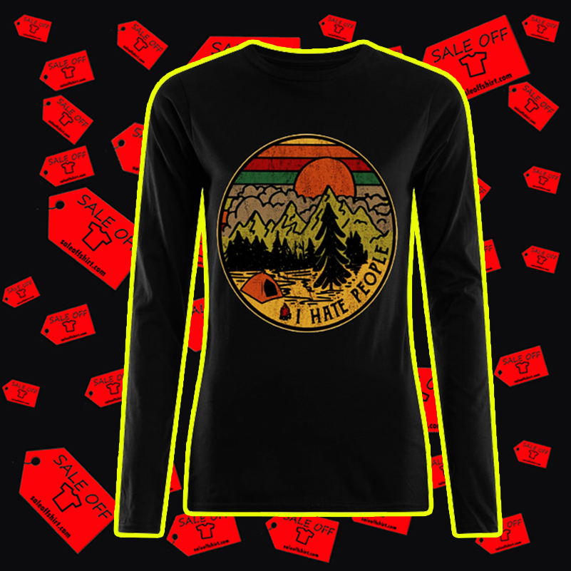 I hate people Camping long sleeved t-shirt