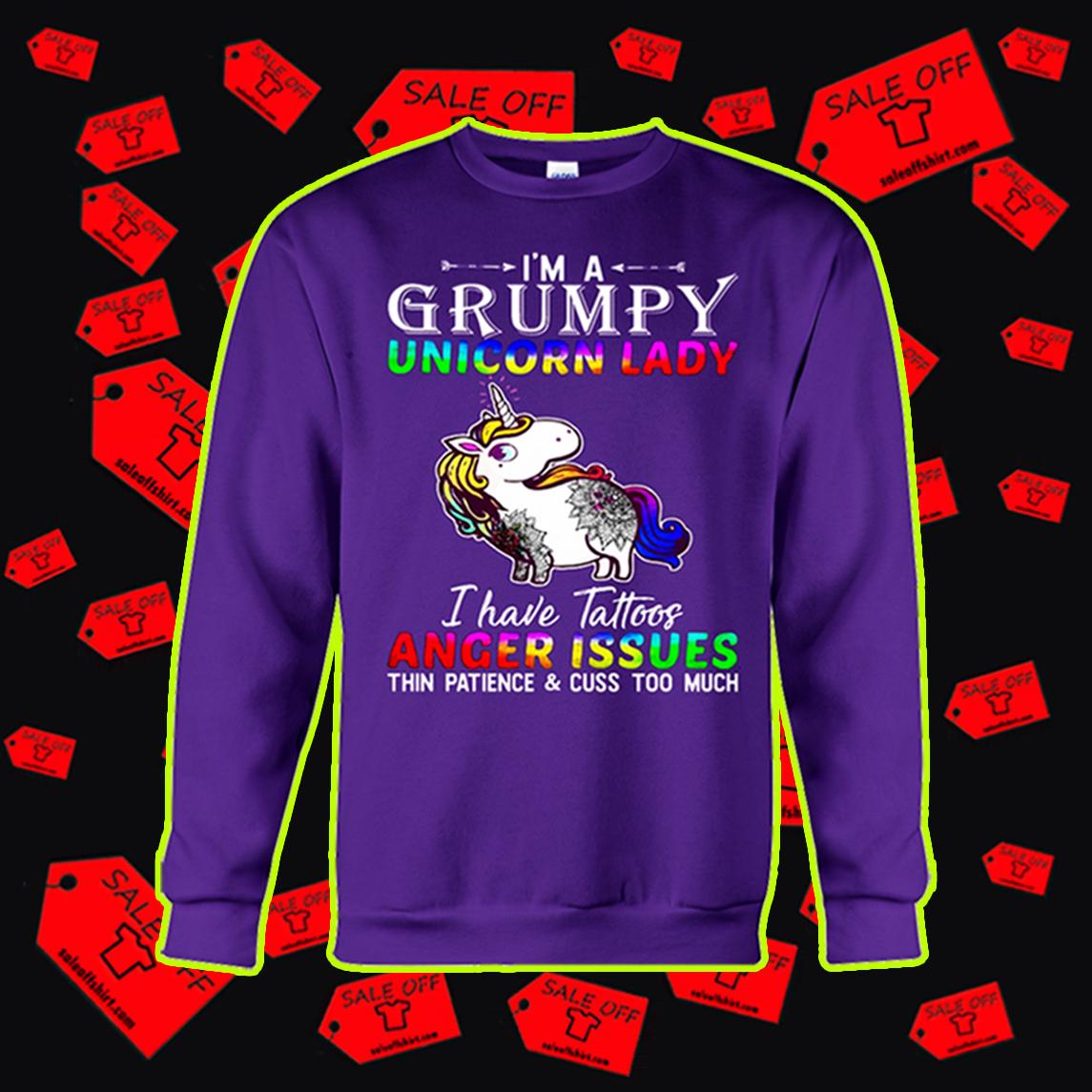 I'm a grumpy unicorn lady i have tattoos anger issues sweatshirt