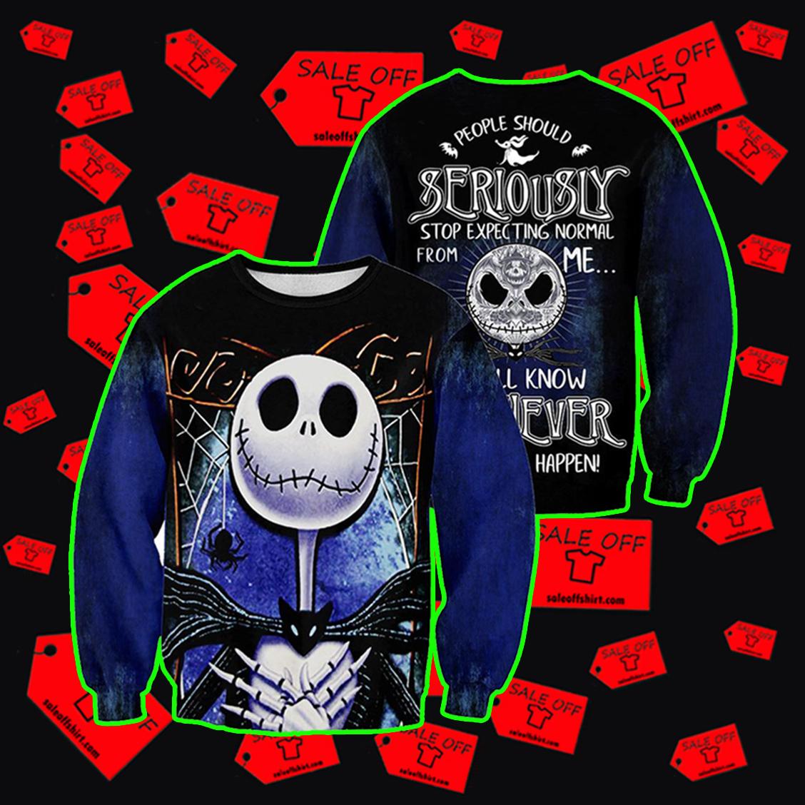 Jack Skellington People Should Seriously Hoodie 3D, T-shirt 3D, Sweatshirt 3D - Sweatshirt 3D