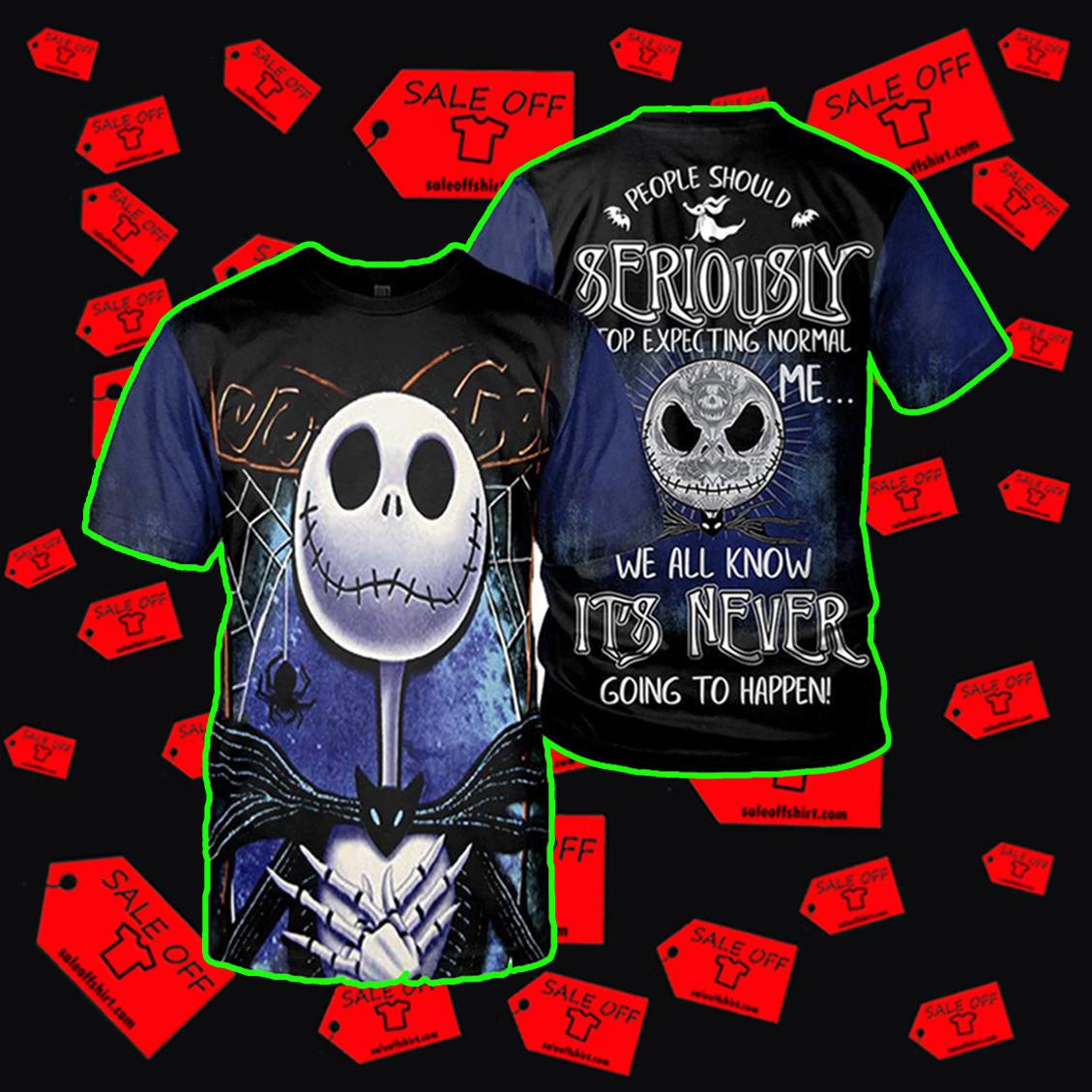 Jack Skellington People Should Seriously Hoodie 3D, T-shirt 3D, Sweatshirt 3D - T-shirt 3D