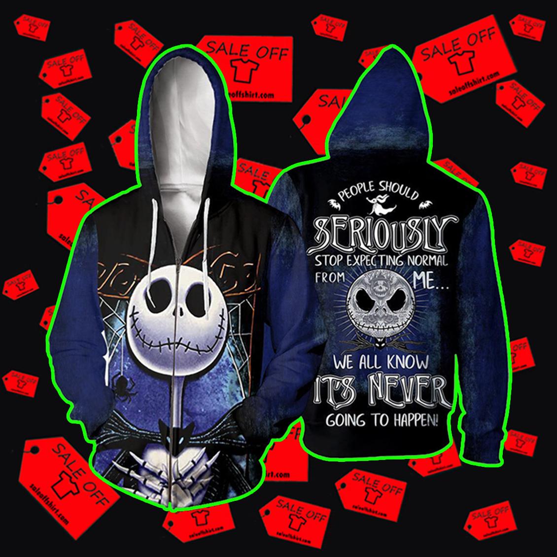 Jack Skellington People Should Seriously Hoodie 3D, T-shirt 3D, Sweatshirt 3D - Zip hoodie 3D