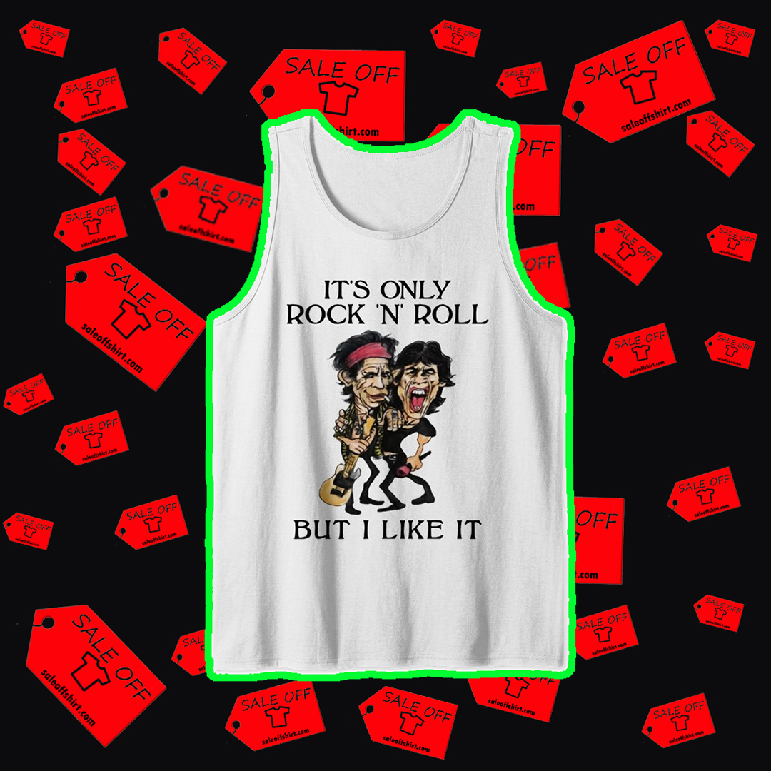 Mick Jagger and Keith Richards It's only rock 'n' roll but I like it tank top