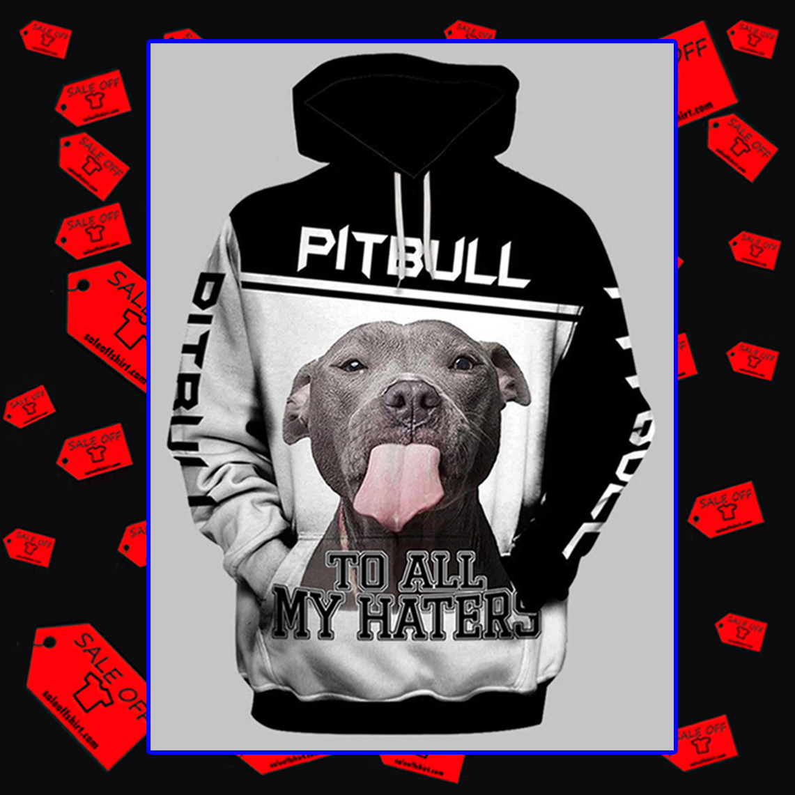 Pitbull To All My Haters Hoodie 3d