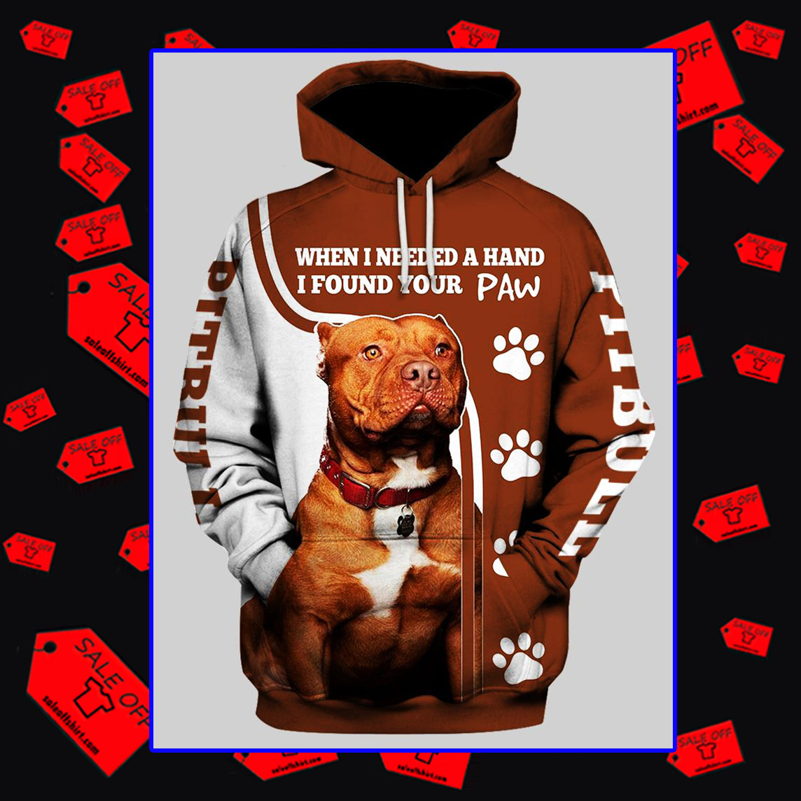 Pitbull When I Needed A Hand I Found Your Paw 3D Hoodie