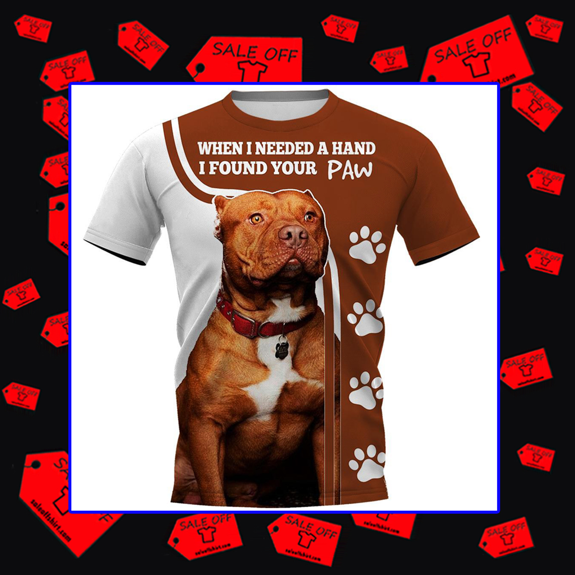 Pitbull When I Needed A Hand I Found Your Paw 3D T-Shirt
