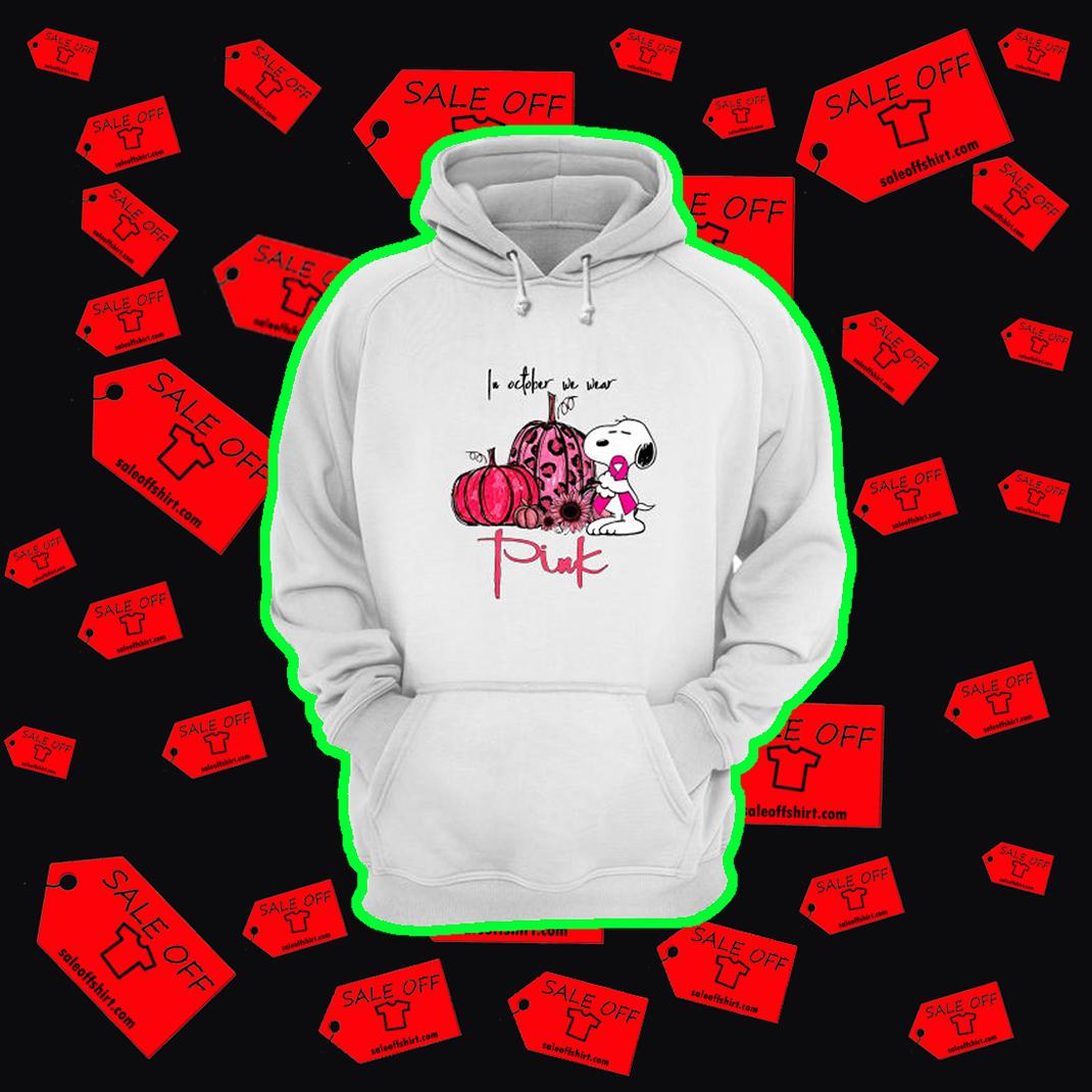Snoopy pumpkin In october we wear pink hoodie