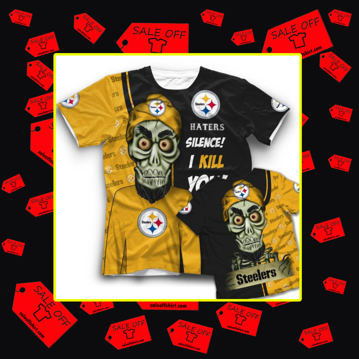 Achmed Steelers Haters Silence I Kill You 3d t-shirt