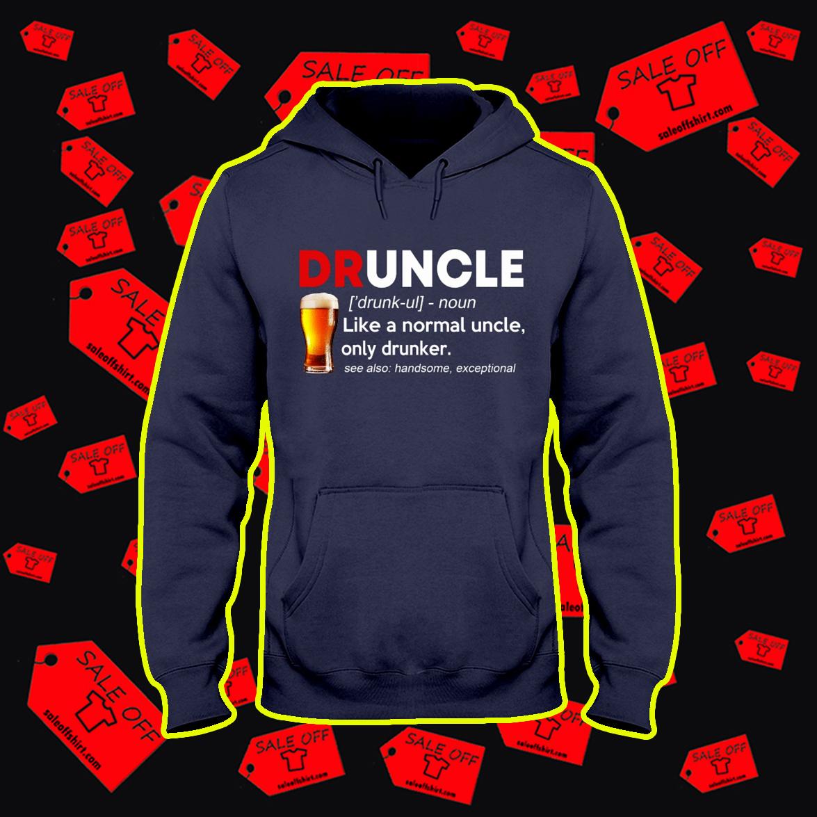 Beer Druncle Like A Normal Uncle Only Drunker hoodie