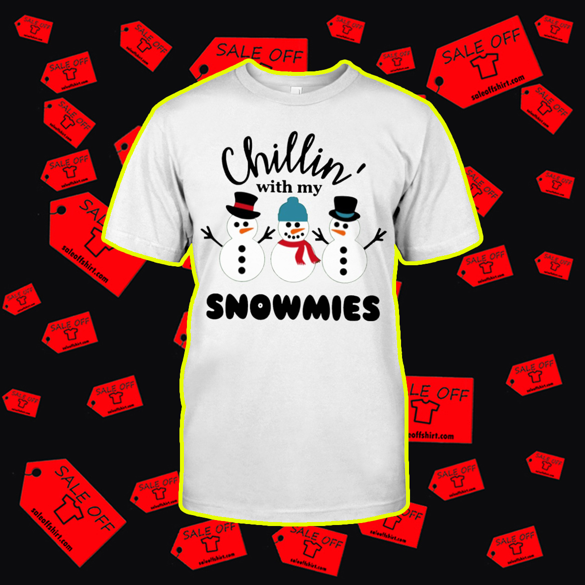 Chillin' With My Snowmies shirt