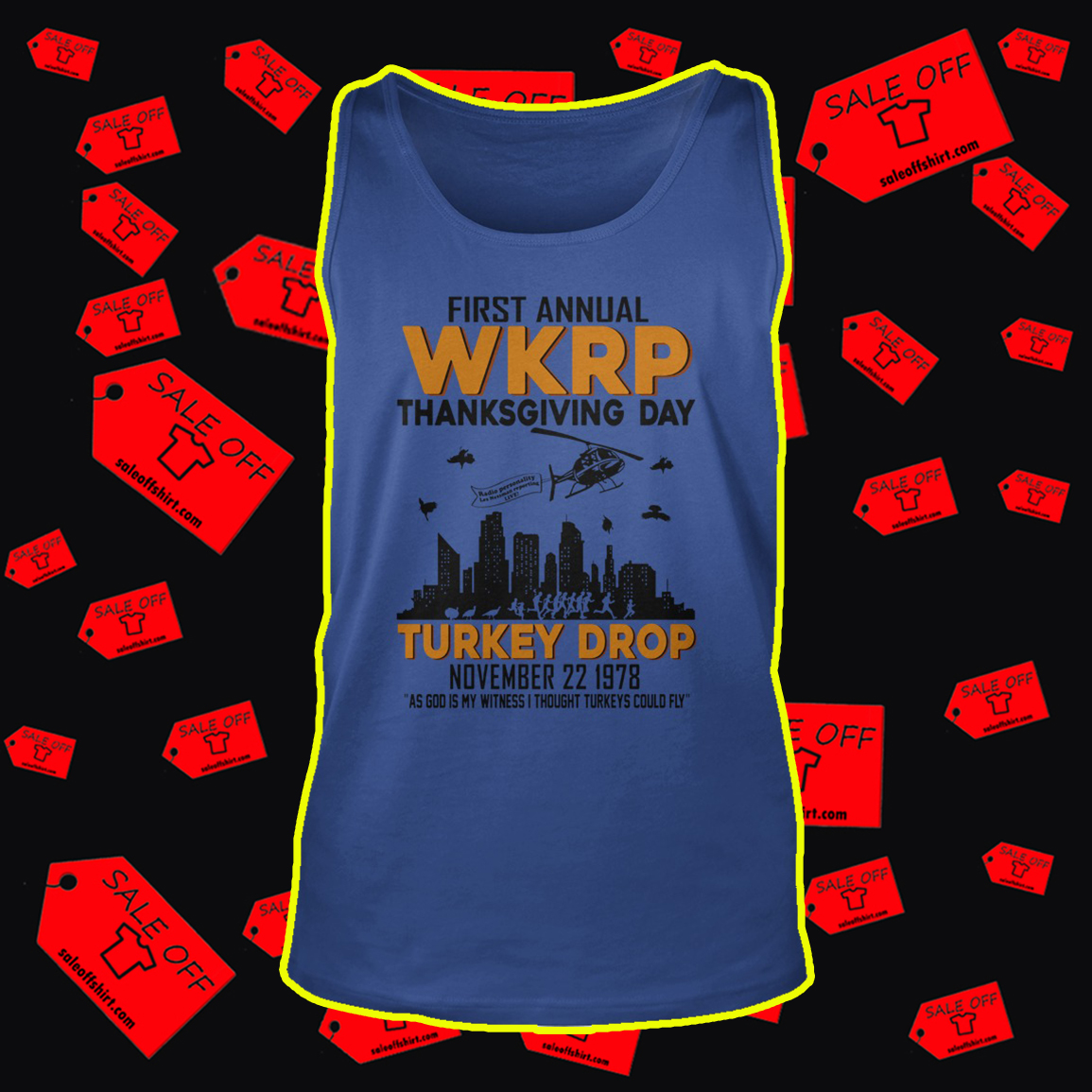 First annual WKRP thanksgiving day Turkey Drop tank top