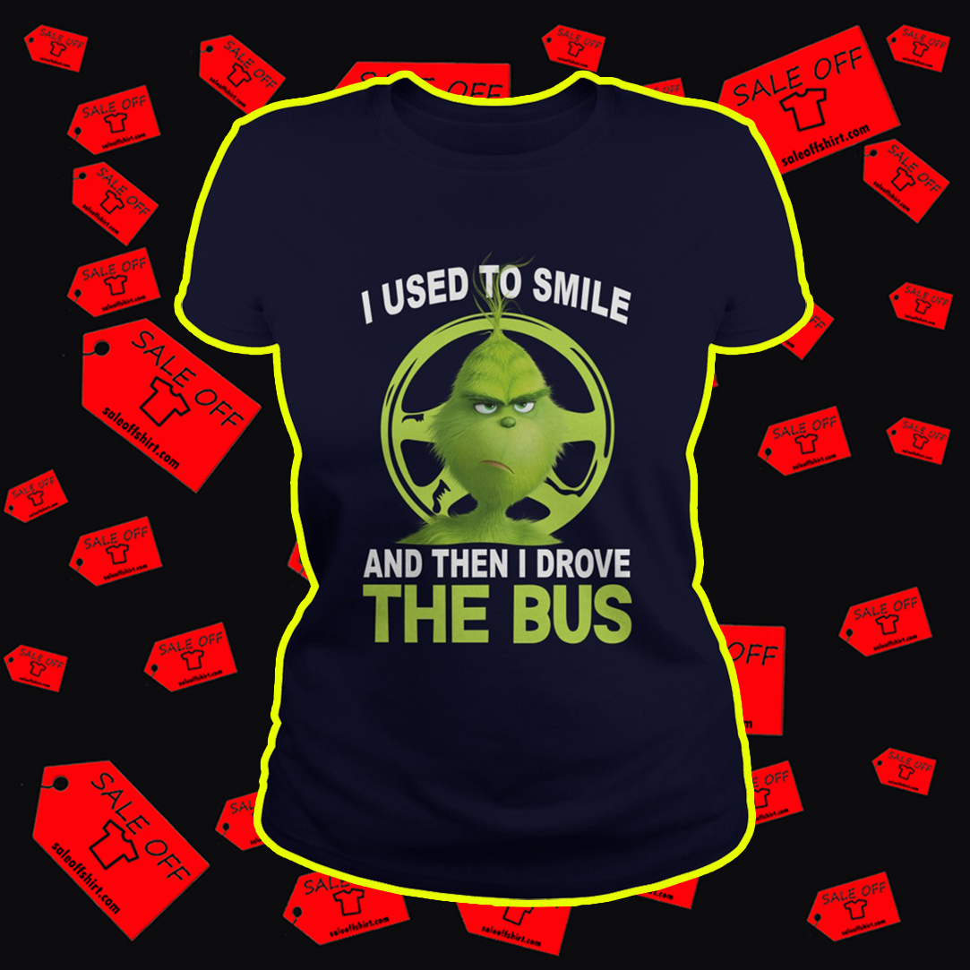 Grinch I used to smile and then I drove the bus lady shirt