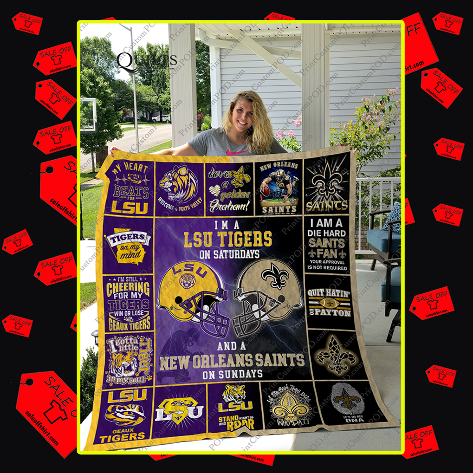 I'm a LSU Tigers on Saturdays and a New Orleans Saints on Sundays Quilt - Super King