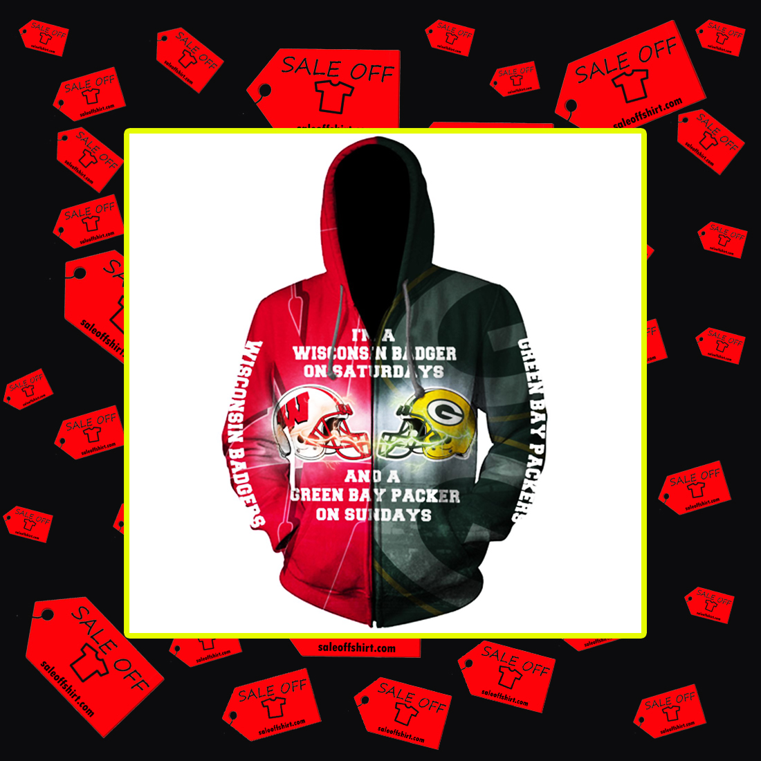I'm a Wisconsin Badger on Saturdays and a Green Bay Packer on Sundays 3d zip hoodie