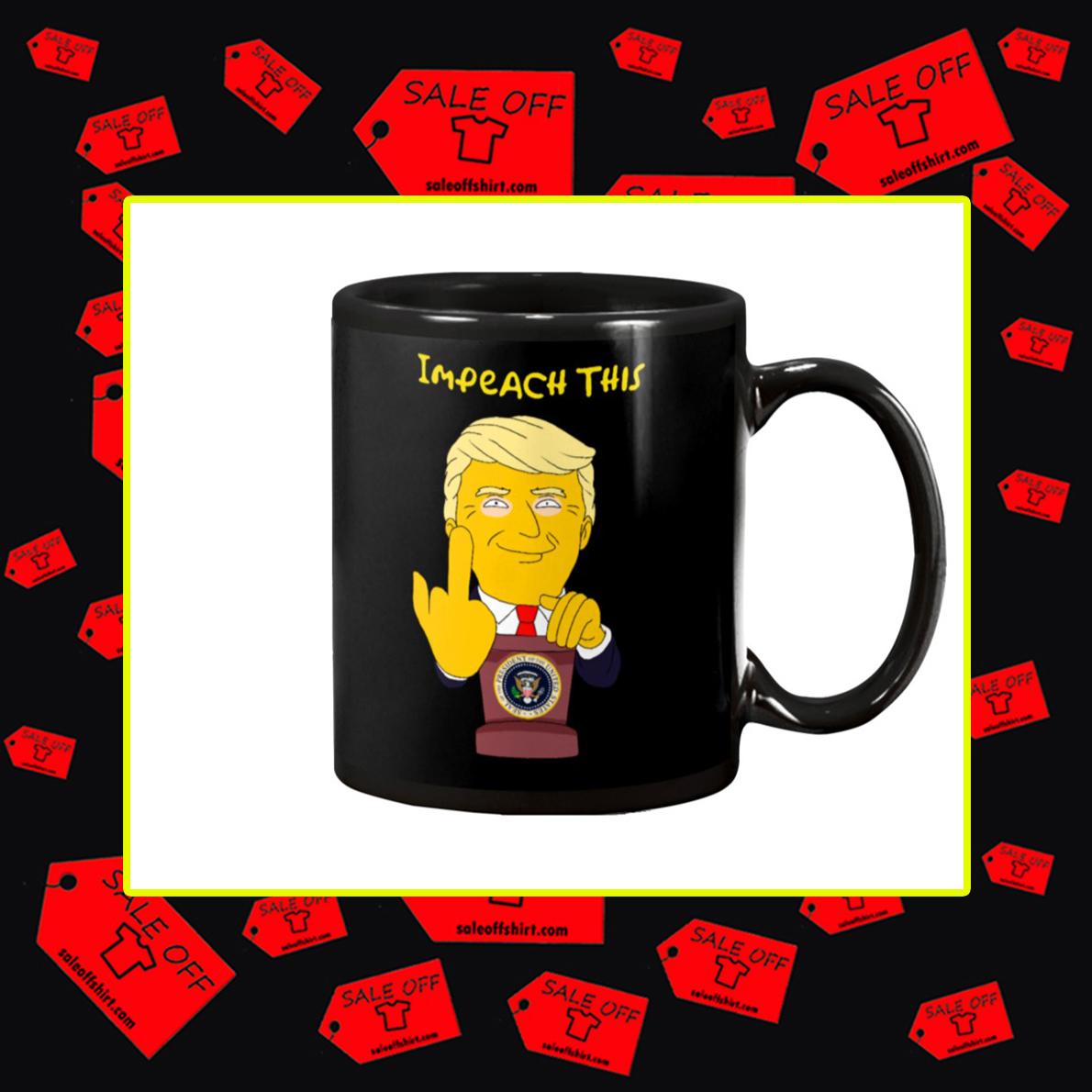 Impeach This Trump Fuck You Mug
