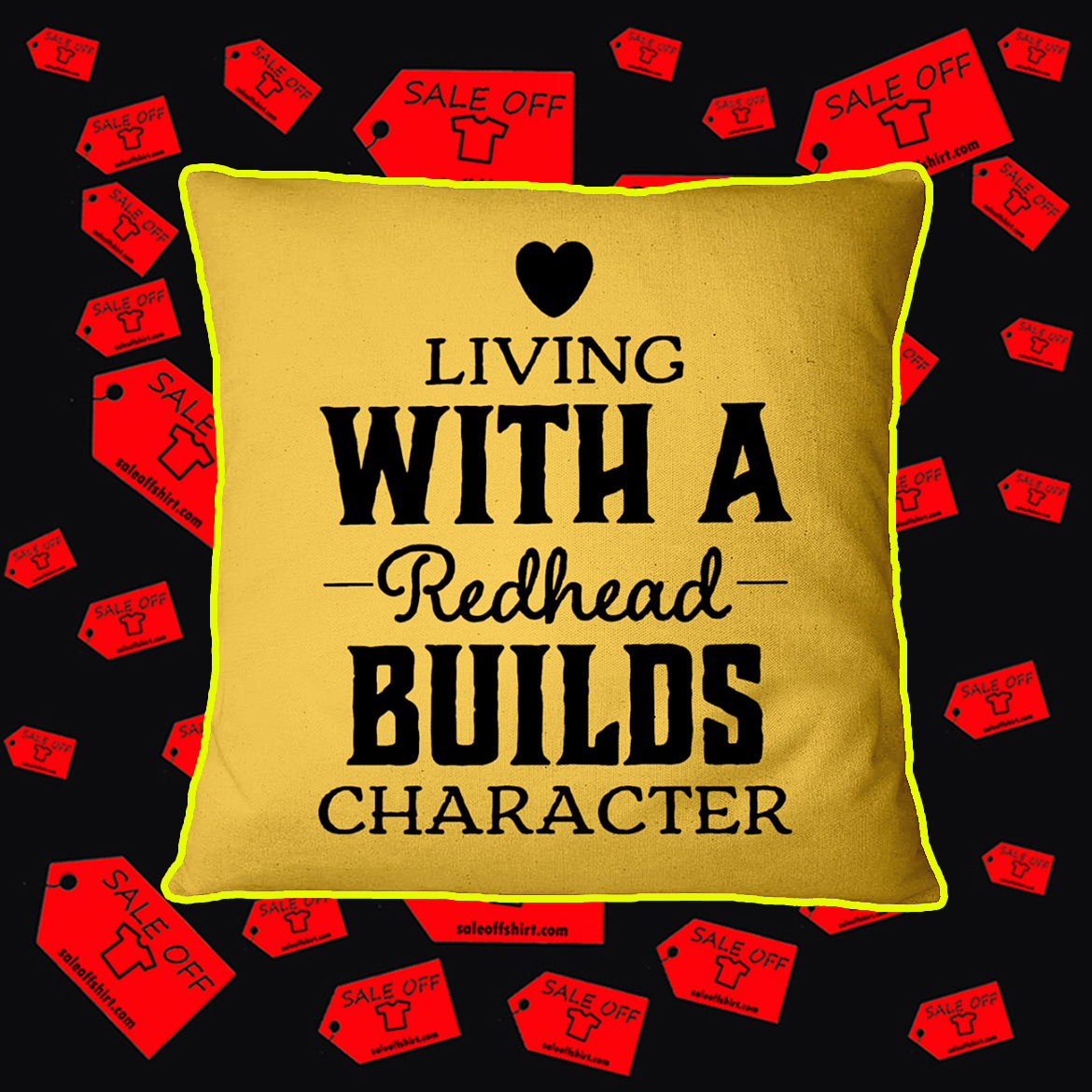 Living With A Redhead Builds Character Pillowcase- gold