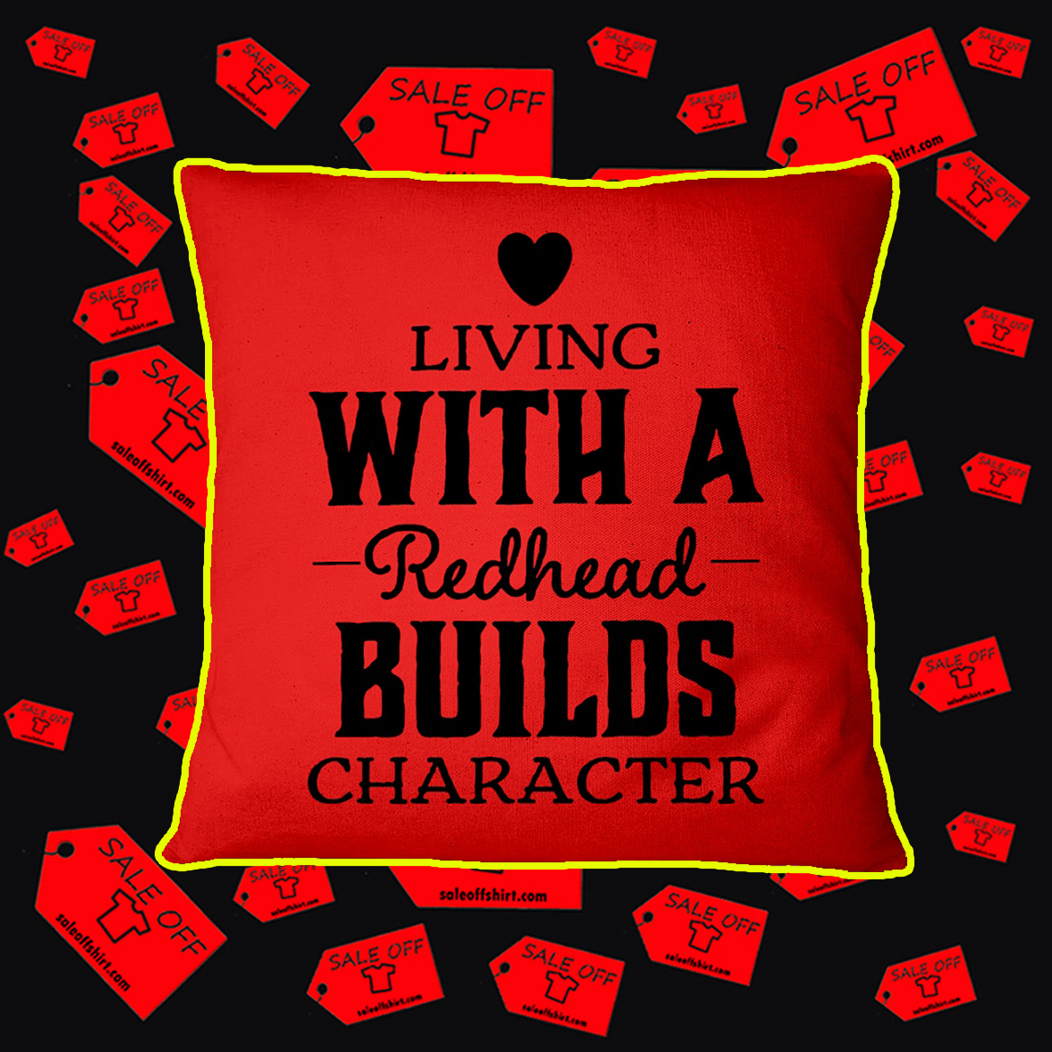 Living With A Redhead Builds Character Pillowcase