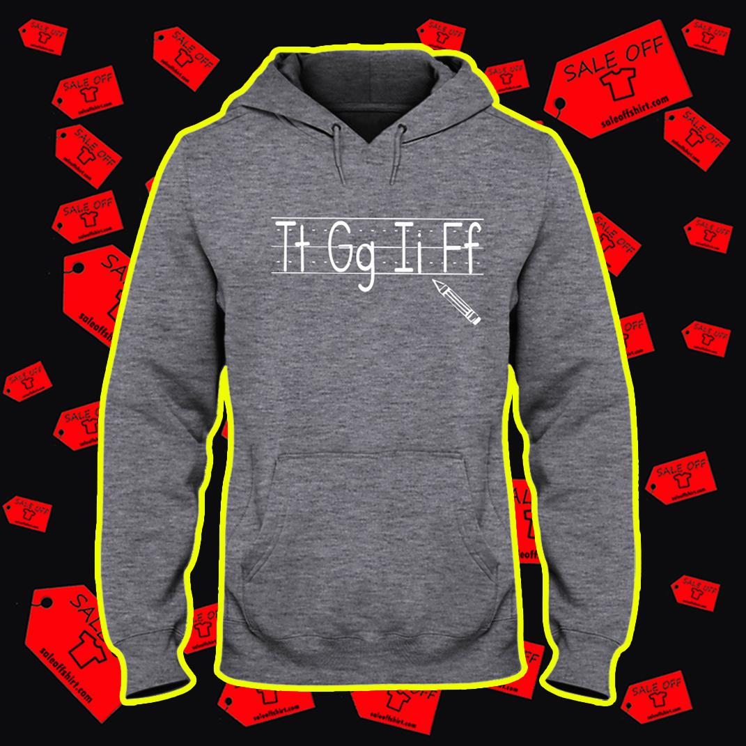 Tt Gg Ii Ff TGIF hooded sweatshirt