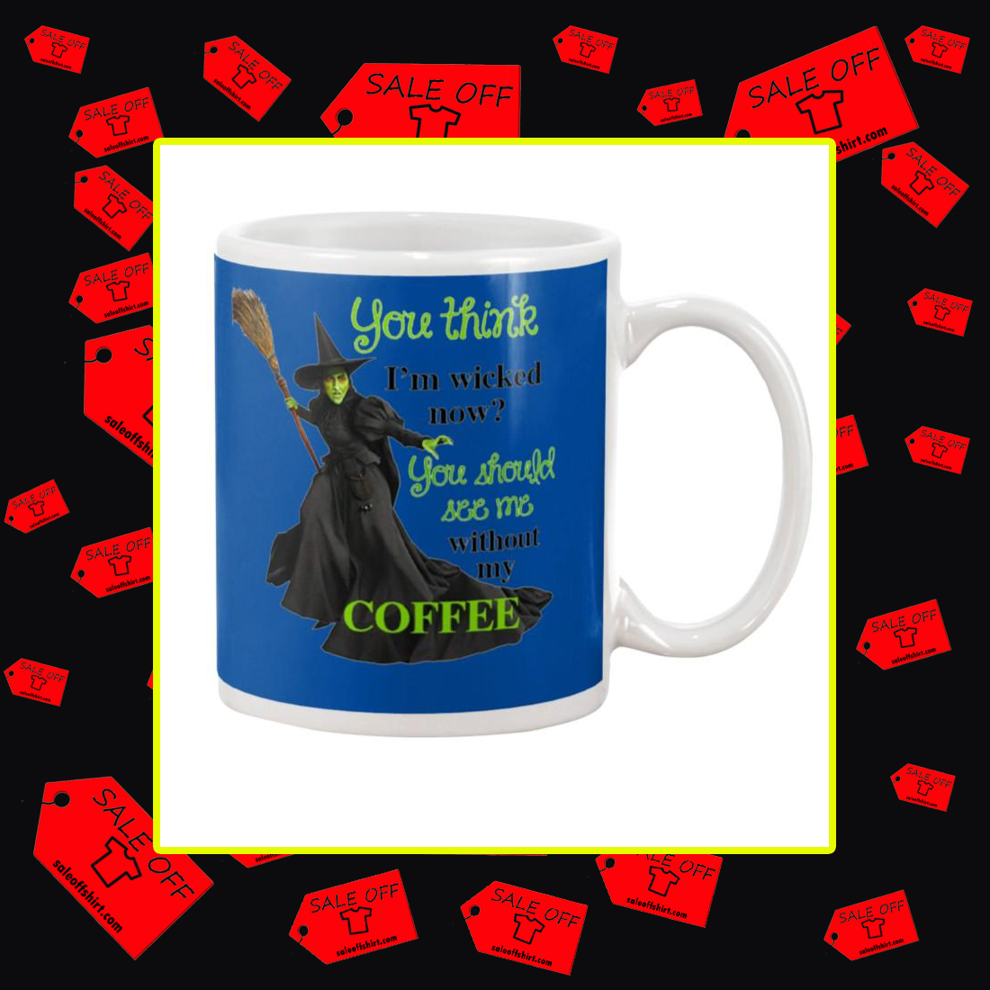 You think I'm wicked now you should see me without my coffee mug- royal blue