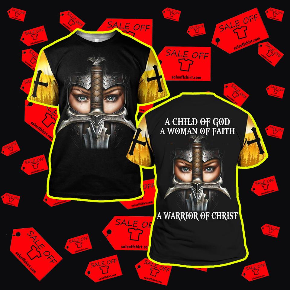 A Child Of God A Woman Of Faith A Warrior Of Christ 3d T-shirt