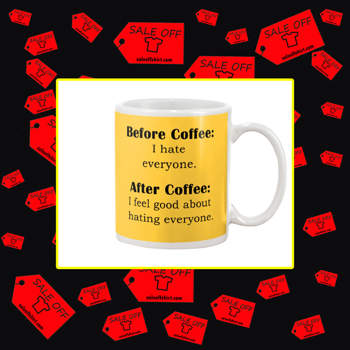 Before Coffee I Hate Everyone After Coffee I Fell Good About Hating Everyone Mug- gold