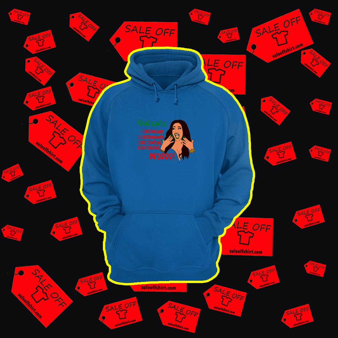 Cardi B Dear Santa I Like Dollars I Like Diamonds I Like Stunting I Like Shining Okurrr hoodie
