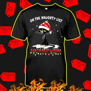 Cat On The Naughty List And I Regret Nothing shirt