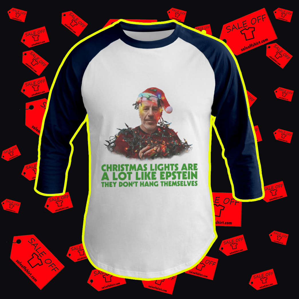 Christmas Lights Are A Lot Like Epstein They Don't Hang Themselves baseball tee-navy