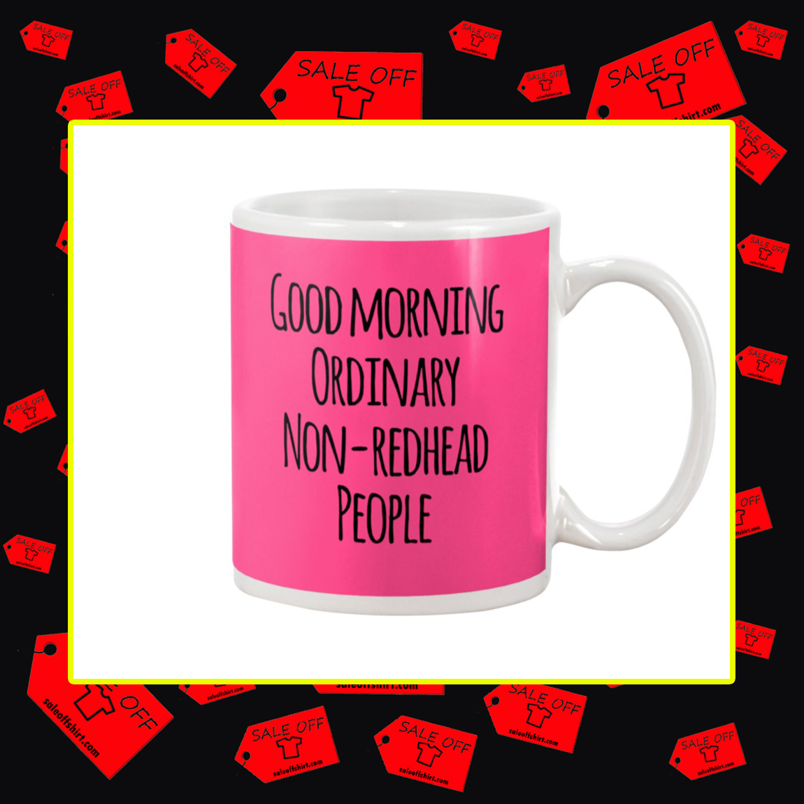 Good Morning Ordinary Non-Redhead People Mug- cyber pink