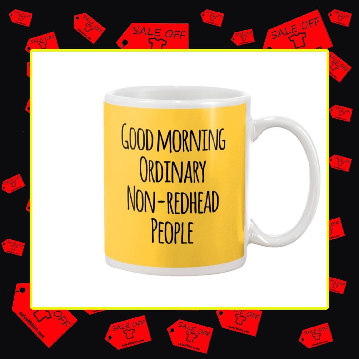 Good Morning Ordinary Non-Redhead People Mug- gold