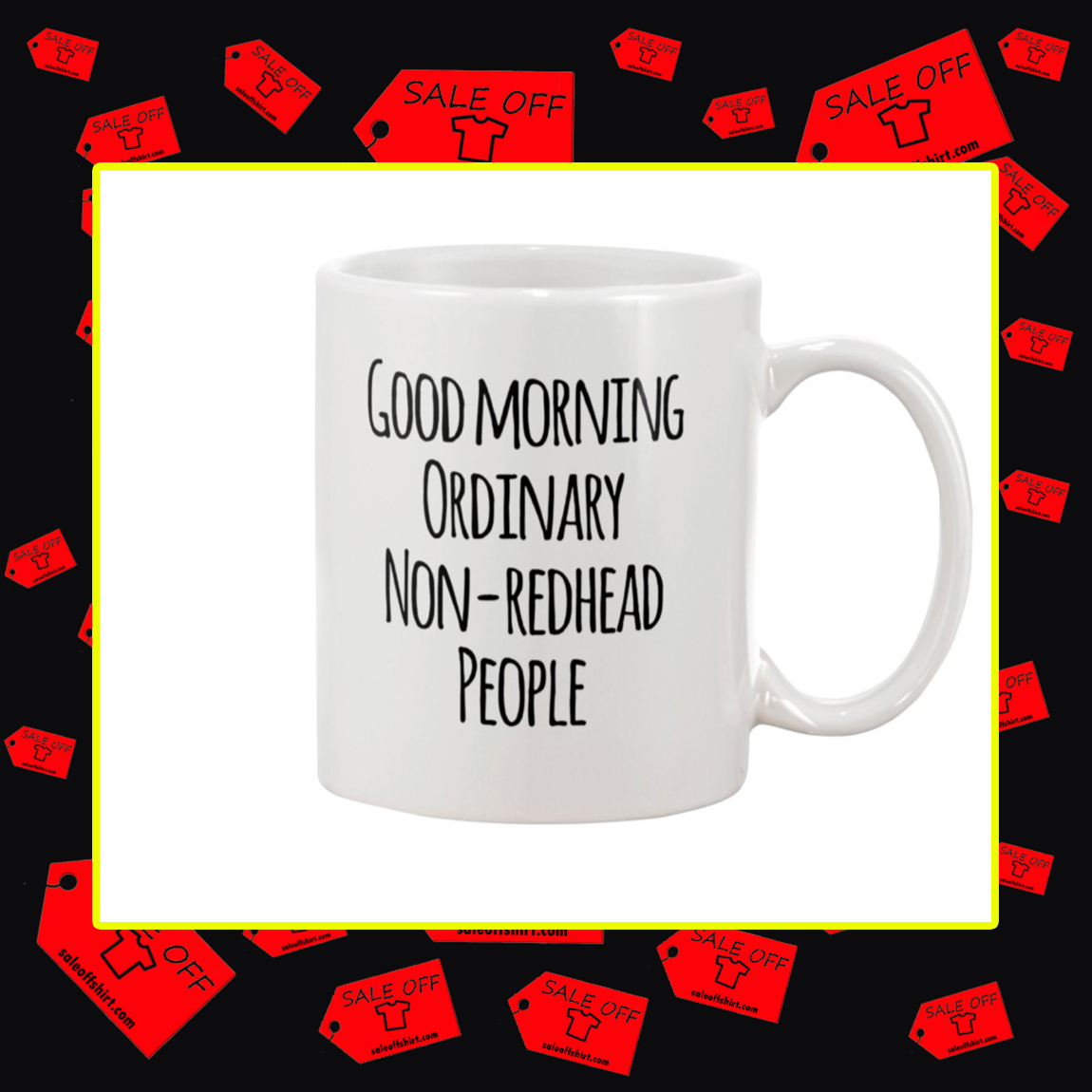 Good Morning Ordinary Non-Redhead People Mug
