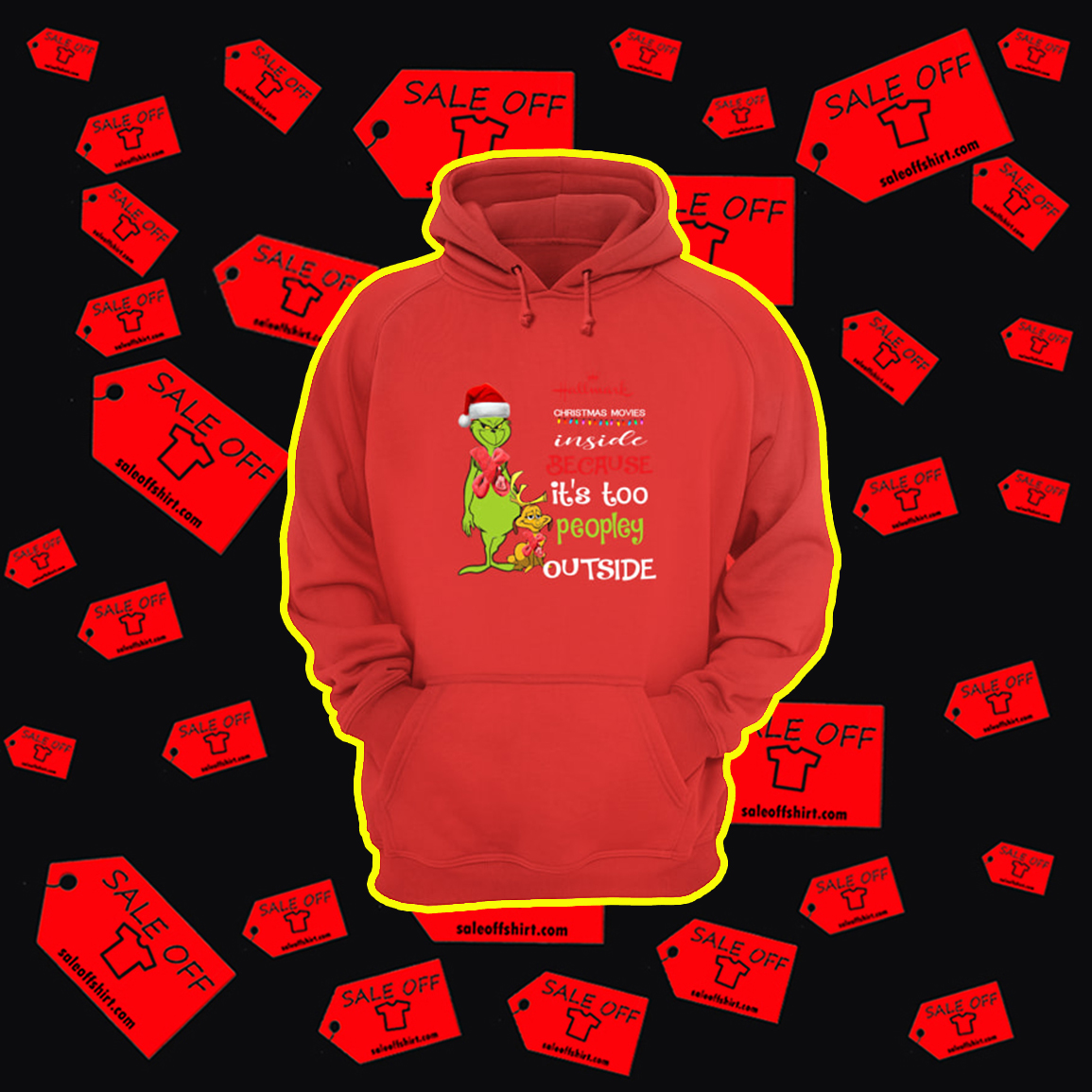 Grinch Hallmark Christmas Movies Inside Because It's Too Peopley Outside hoodie