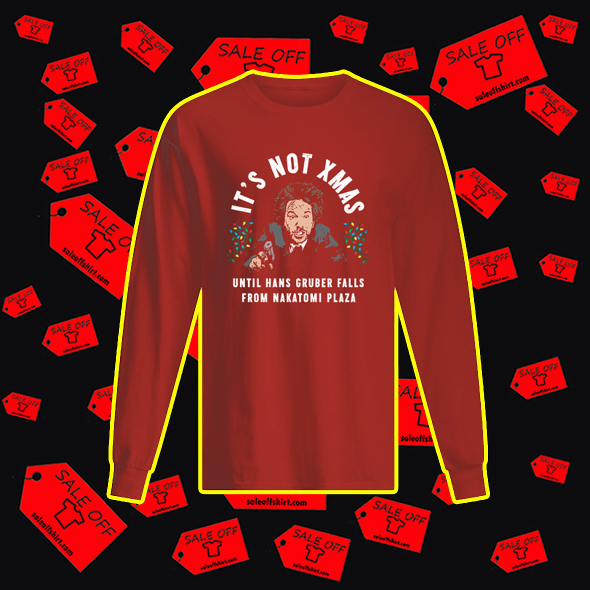 It's Not Xmas Until Hans Gruber Falls From Nakatomi Plaza longsleeve tee