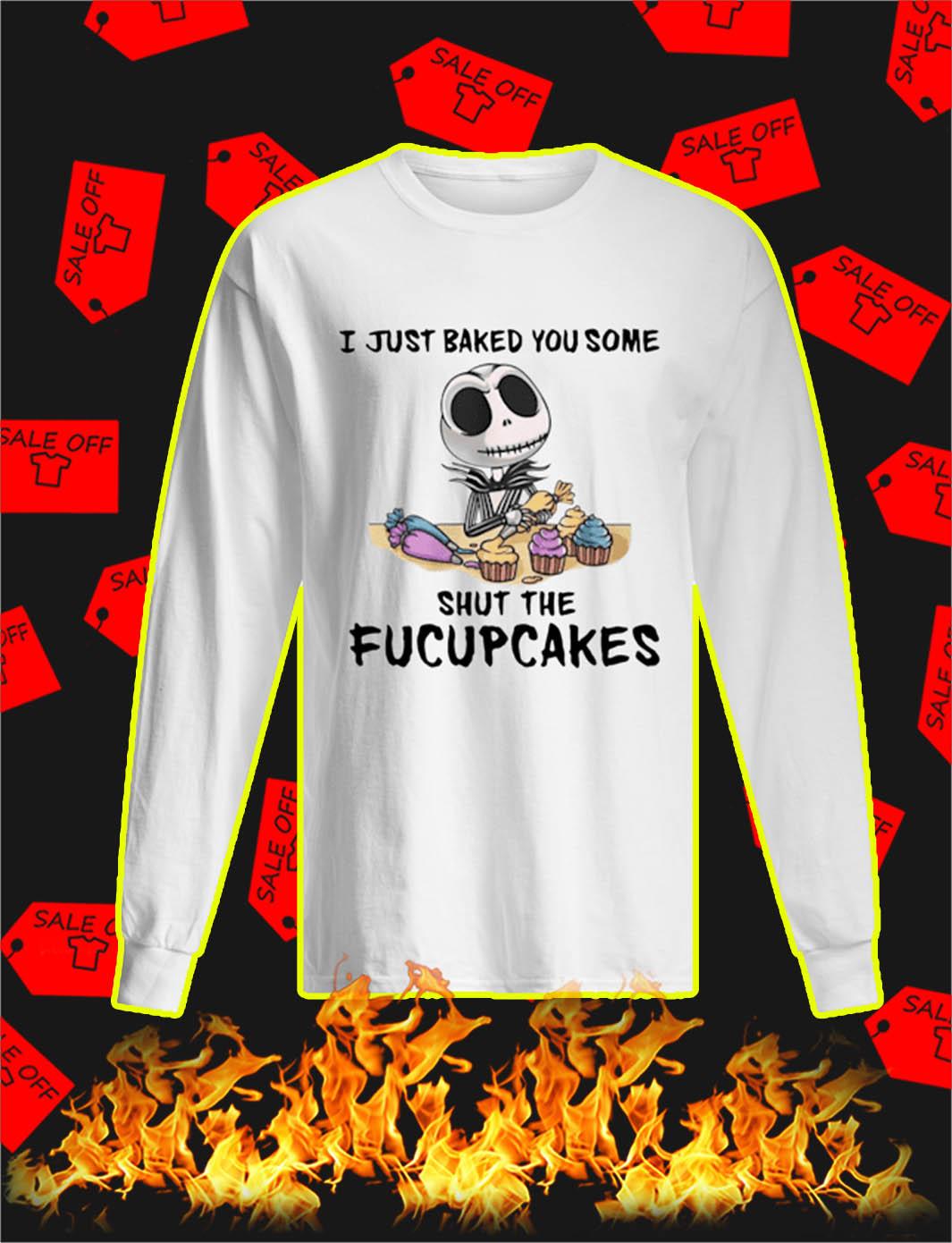 Jack Skellington I Just Baked You Some Shut The Fucupcakes longsleeve tee