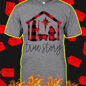 Jesus True Story shirt