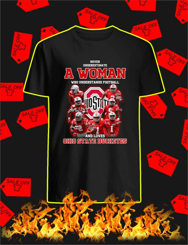 Ohio State Buckeyes Never Underestimate A Woman Who Understands Football shirt