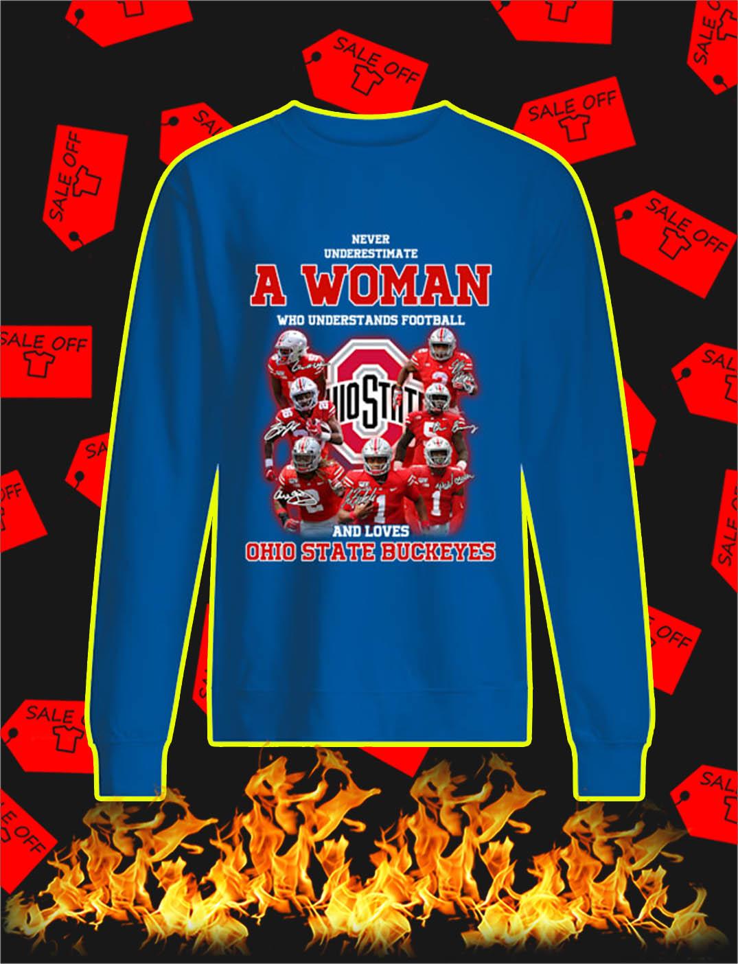 Ohio State Buckeyes Never Underestimate A Woman Who Understands Football sweatshirt